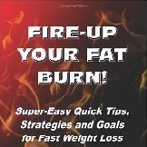 Fire-up Your Fat Burn!