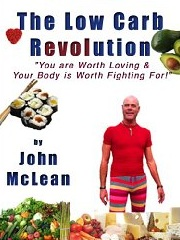 The Low Carb Revolution: Why the Secret to Losing Weight is to Fall Back in Love With Yourself!