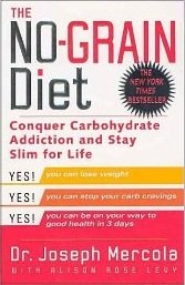 The No-Grain Diet: Conquer Carbohydrate Addiction and Stay Slim for Life